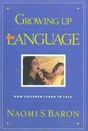 Cover of: Growing Up with Language | Naomi S. Baron