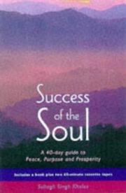 Cover of: Success of the Soul | Subagh Singh Khalsa