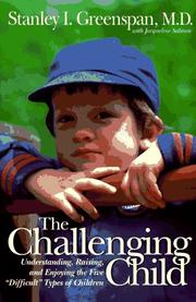 "Cover of: The challenging child: understanding, raising, and enjoying the five ""difficult"" types of children"