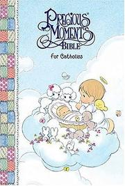 Cover of: Precious Moments Baby Bible For Catholics Artwork By Sam Butcher