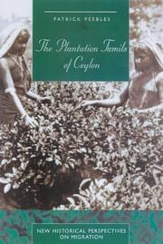 Cover of: The Plantation Tamils of Ceylon (New Historical Perspecyives on Migration) by Patrick Peebles