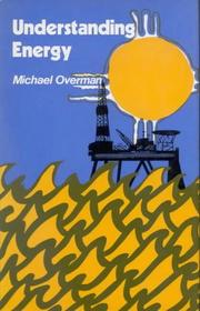 Cover of: Understanding energy | Michael Overman