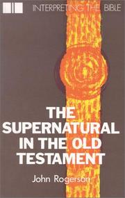 Cover of: The Supernatural in the Old Testament (Interpreting the Bible) | John Rogerson