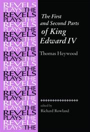 Cover of: The first and second parts of King Edward IV: Histories