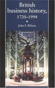 Cover of: British business history, 1720-1994 | J. F. Wilson