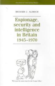 Cover of: Espionage, security, and intelligence in Britain, 1945-1970 |