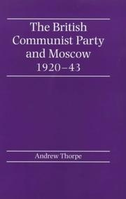 Cover of: The British Communist Party and Moscow, 1920-1943