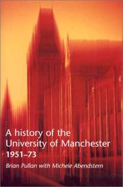 Cover of: A History of the University of Manchester, 1951-1973 | Brian Pullan
