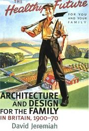 Cover of: Architecture and Design For the Family in Britain, 1900-1970 (Studies in Design)