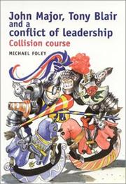 Cover of: John Major, Tony Blair, and a conflict of leadership