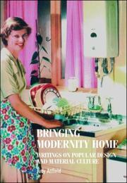 Cover of: Bringing Modernity Home | Judy Attfield