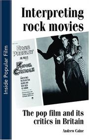 Cover of: Interpreting Rock Movies | Andrew Caine