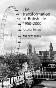 Cover of: The Transformation of British Life 1950-2000 | Andrew Rosen