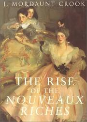 Cover of: The Rise of the Nouveaux Riches | J. Mordaunt Crook