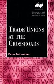 Cover of: Trade unions at the crossroads | Peter Fairbrother