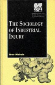 Cover of: The sociology of industrial injury