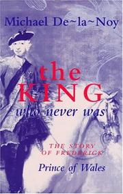 Cover of: The king who never was | Michael De-la-Noy