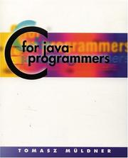 Cover of: C for Java programmers | Tomasz MuМ€ldner