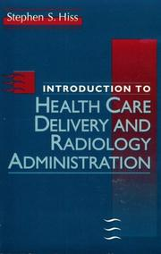 Cover of: Introduction to health care delivery and radiology administration