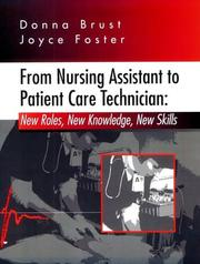 Cover of: From nursing assistant to patient care technician | [edited by] Donna J. Brust, Joyce A. Foster.