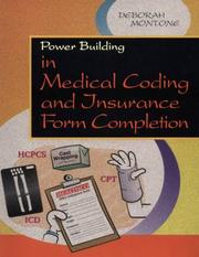 Cover of: Power building in medical coding and insurance form completion | Deborah Montone