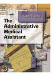 Cover of: The administrative medical assistant | Mary E. Kinn