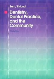 Cover of: Dentistry, dental practice, and the community | Brian A. Burt