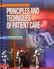 Cover of: Principles and techniques of patient care | Frank M. Pierson