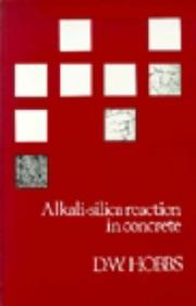 Cover of: Alkali-Silica Reaction in Concrete | D. W. Hobbs