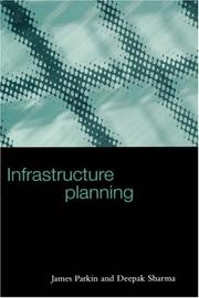 Cover of: Infrastructure planning | James Parkin