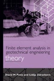 Finite element analysis in geotechnical engineering by David M. Potts