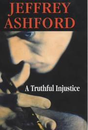 Cover of: A Truthful Injustice | Jeffrey Ashford