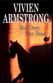 Cover of: Roll Over, Play Dead (Chief Inspector Roger Hayes)