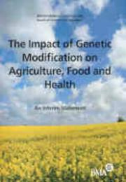 Cover of: Impact of Genetic Modification on Agriculture, Food and Health | British Medical Association