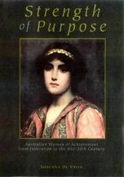 Cover of: Strength of purpose: Australian women of achievement from Federation to the mid 20th century
