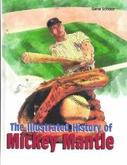 Cover of: The illustrated history of Mickey Mantle