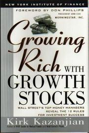 Cover of: Growing Rich With Growth Stocks | Kirk Kazanjian