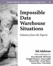 Cover of: Impossible Data Warehouse Situations | Sid Adelman, Joyce Bischoff, Jill Dyché, Douglas Hackney, Sean Ivoghli, Chuck Kelley, David Marco, Larissa T. Moss, Clay Rehm