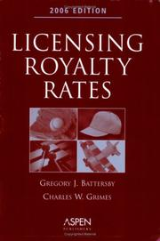 Cover of: Licensing Royalty Rates 2006 | Gregory J. Battersby