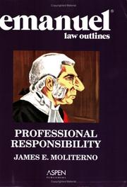 Cover of: Emanuel Law Outlines: Professional Responsibility