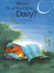 Cover of: Where Have You Gone, Davy?pb | B. Weninger