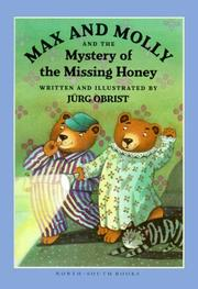 Cover of: Max and Molly and the mystery of the missing honey