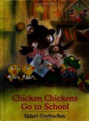 Cover of: Chicken chickens go to school