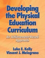 Cover of: Developing the Physical Education Curriculum | Luke E. Kelly