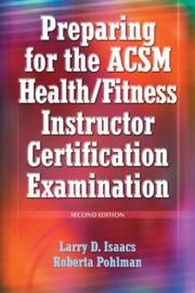 Cover of: Preparing for the ACSM health/fitness instructor certification examination