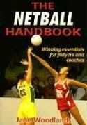 Cover of: The Netball Handbook | Jane Woodlands