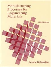 Manufacturing processes for engineering materials by Serope Kalpakjian