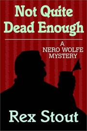 Cover of: Not Quite Dead Enough: a Nero Wolfe double mystery