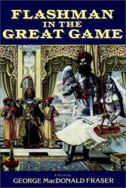 Cover of: Flashman in the Great Game: from the Flashman papers 1856-1858