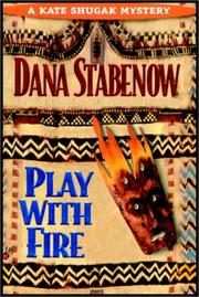Cover of: Play with fire: a Kate Shugak mystery